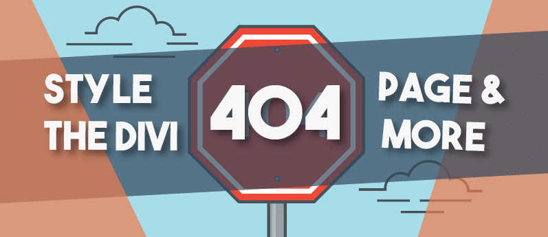 Style The 404 Page And Other Non-Customisable Pages With Divi