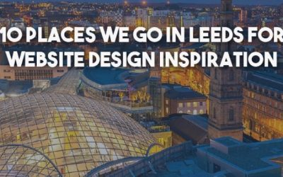 10 Places We Visit To Be Inspired For Website Design In Leeds
