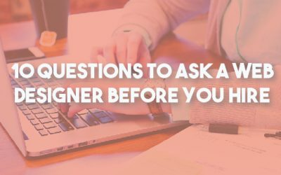 10 Questions To Ask When You Hire A Web Designer