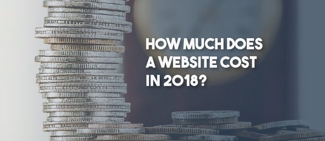 How Much Does A Website Cost To Build in 2018?