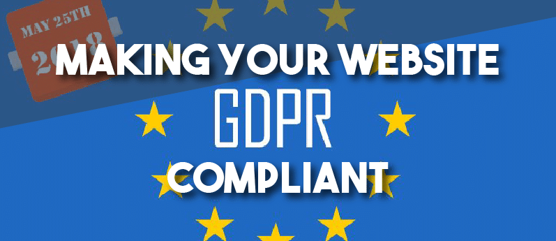 How To Make Your Website GDPR Compliant: A Practical Guide