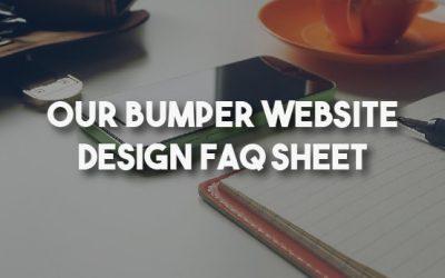Our Bumper Website Design FAQ Sheet