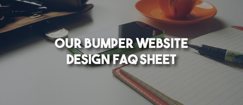 Our Bumper Website Design FAQ Sheet
