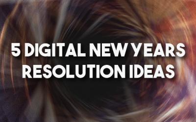 5 Digital New Years Resolution Ideas