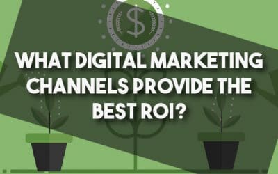 What Digital Marketing channels provide the best ROI?