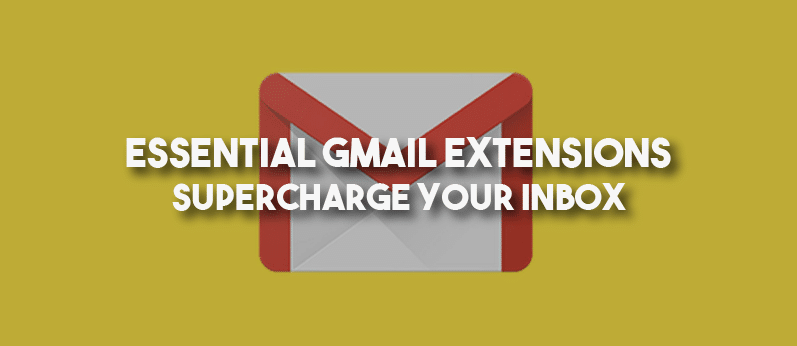 Essential Gmail Extensions – Supercharge Your Inbox
