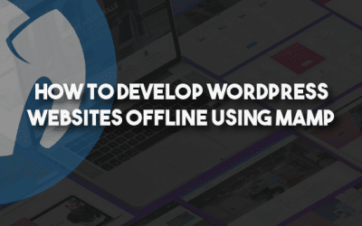 How To Develop WordPress Websites Offline Using MAMP