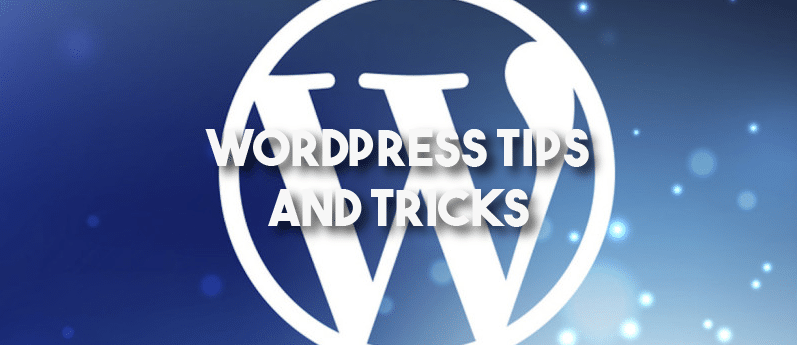 WordPress Tips, Tricks & Hacks