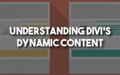 Understanding Divi's Dynamic Content Feature