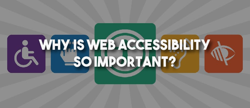 Why Is Web Accessibility So Important?