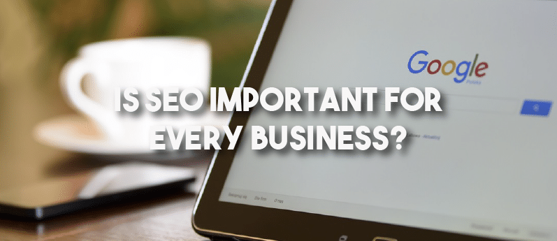 Is SEO Important for Every Business?