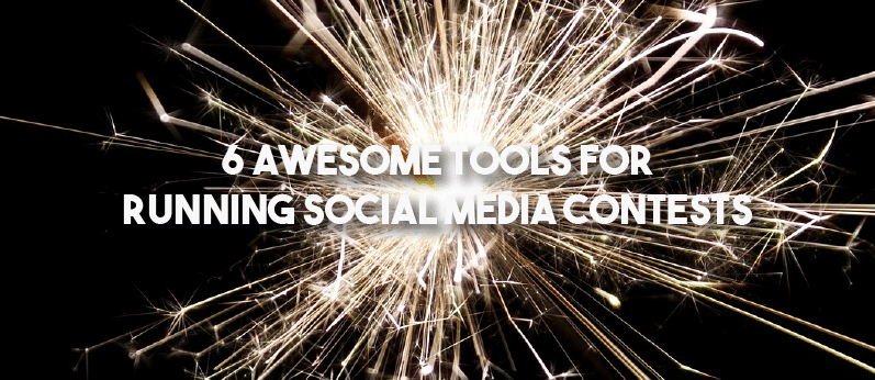 6 Awesome Tools for Running Social Media Contests