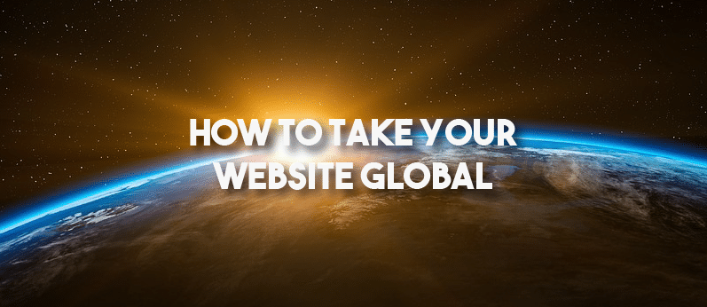 How To Take Your Website Global