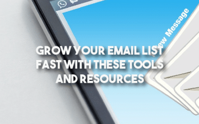 Grow Your Email List Fast with These Tools and Resources