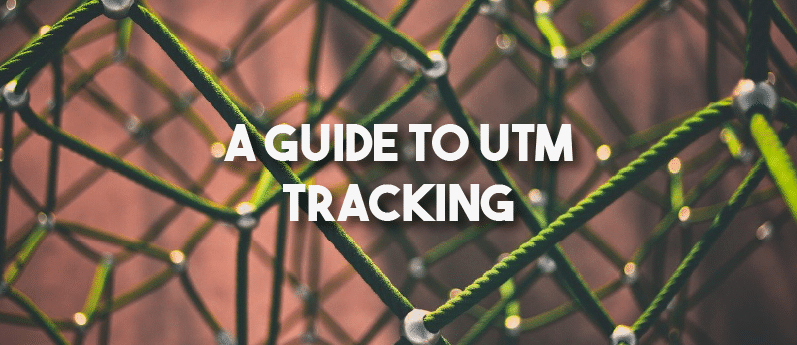 A Guide To UTM Tracking
