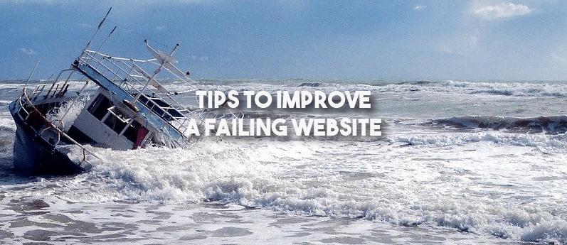 3 Tips To Improve A Failing Website