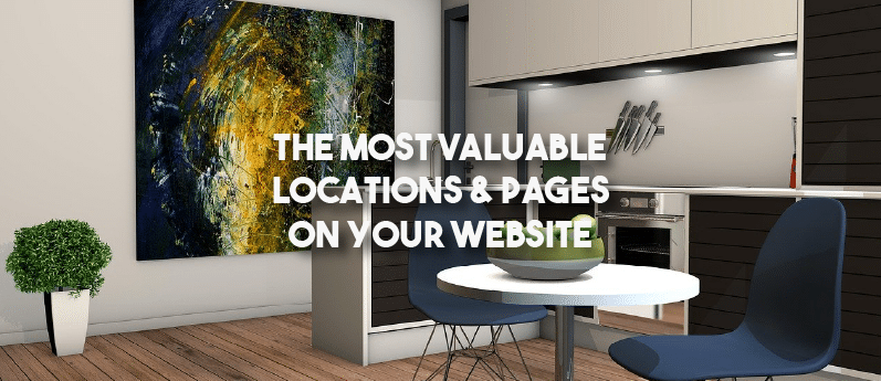 The Most Valuable Locations & Pages on Your Website