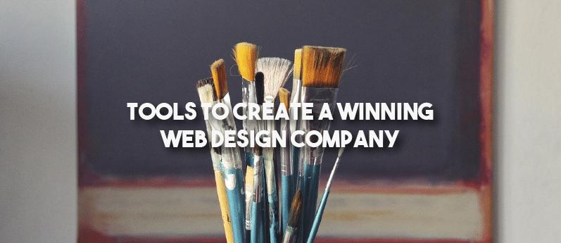Tools to Create a Winning Web Design Company