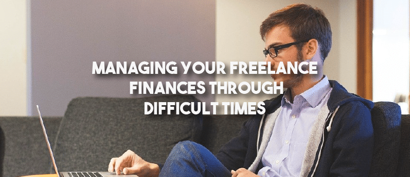 Managing Your Freelance Finances Through Difficult Times