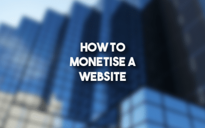 How to Monetise a Website