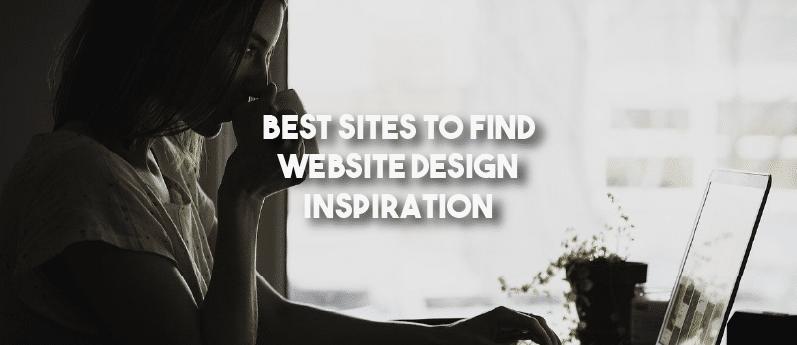 Best Sites to Find Website Design Inspiration