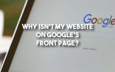Why Isn't My Website On Google's Front Page?