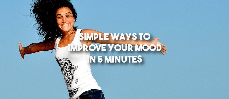 Simple ways to improve your mood in 5 minutes
