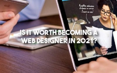 Is it Worth Becoming a Web Designer in 2021?