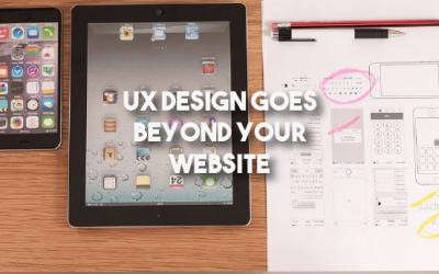 UX Design Goes Beyond Your Website